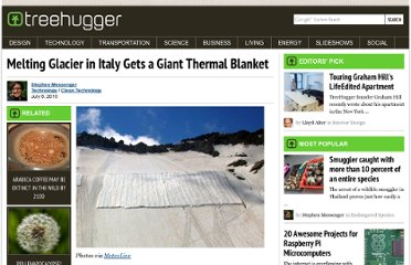 http://www.treehugger.com/clean-technology/melting-glacier-in-italy-gets-a-giant-thermal-blanket.html