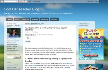 http://coolcatteacher.blogspot.com/2011/12/12-amazing-ways-to-teach-during-days-of.html