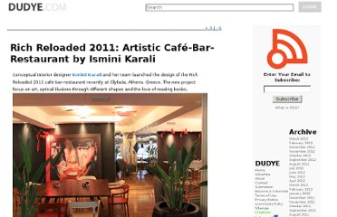 http://feedproxy.google.com/~r/DUDYE/~3/GSLMnfoZnfI/rich-reloaded-2011-artistic-cafe-bar-restaurant-by-ismini-karali