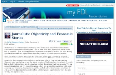 http://my.firedoglake.com/endofmoney/2011/12/09/journalistic-objectivity-and-economic-stories/