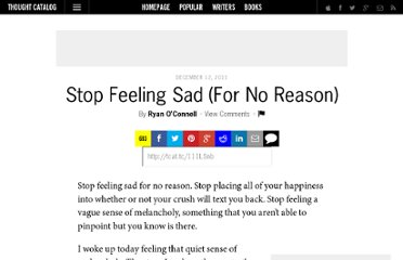 http://thoughtcatalog.com/2011/stop-feeling-sad-for-no-reason/
