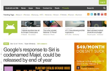 http://androidandme.com/2011/12/news/googles-response-to-siri-is-codenamed-majel-could-be-released-by-end-of-year/
