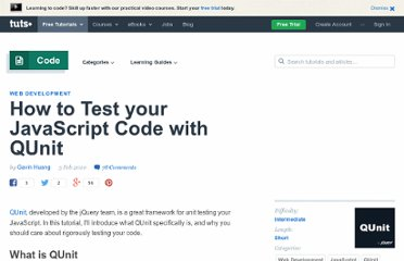 http://net.tutsplus.com/tutorials/javascript-ajax/how-to-test-your-javascript-code-with-qunit/