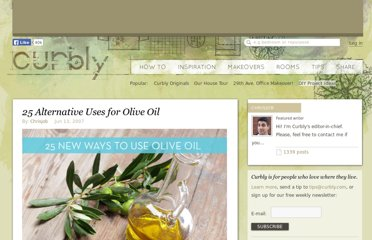 http://www.curbly.com/users/chrisjob/posts/1799-25-alternative-uses-for-olive-oil
