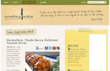 http://www.somethingedible.com/index.php/food_drink/entry/recipebeta_maple-bacon_butternut_squash_sticks/