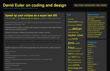 http://www.beyondlinux.com/2011/06/25/speed-up-your-eclipse-as-a-super-fast-ide/