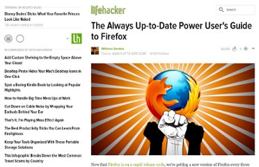 http://lifehacker.com/5867444/the-always-up+to+date-power-users-guide-to-firefox