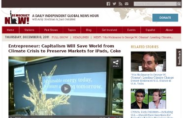 http://www.democracynow.org/2011/12/8/entrepreneur_capitalism_will_save_world_from