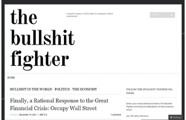 http://bullshitfighter.wordpress.com/2011/11/14/finally-a-rational-response-to-the-great-financial-crisis-occupy-wall-street/