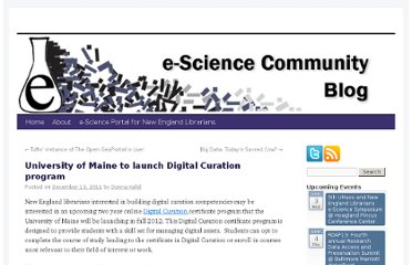 http://esciencecommunity.umassmed.edu/2011/12/13/university-of-maine-to-launch-digital-curation-program/