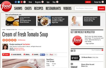 http://www.foodnetwork.com/recipes/ina-garten/cream-of-fresh-tomato-soup-recipe/index.html
