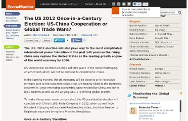 http://www.economonitor.com/blog/2011/11/the-us-2012-once-in-a-century-election-us-china-cooperation-or-global-trade-wars/