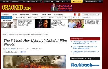 http://www.cracked.com/article_19548_the-5-most-horrifyingly-wasteful-film-shoots.html
