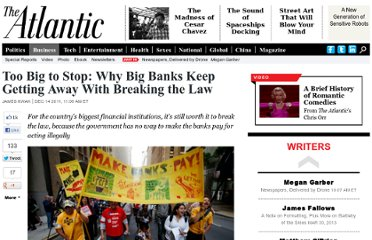 http://www.theatlantic.com/business/archive/2011/12/too-big-to-stop-why-big-banks-keep-getting-away-with-breaking-the-law/249952/