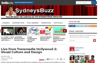 http://blogs.indiewire.com/sydneylevine/live_from_transmedia_hollywood_2_visual_culture_and_design