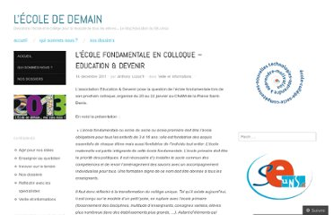 http://ecolededemain.wordpress.com/2011/12/14/lecole-fondamentale-en-colloque-education-devenir/