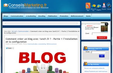 http://www.conseilsmarketing.com/referencement/comment-creer-un-blog-avec-1and1fr-partie-1-linstallation-et-la-configuration