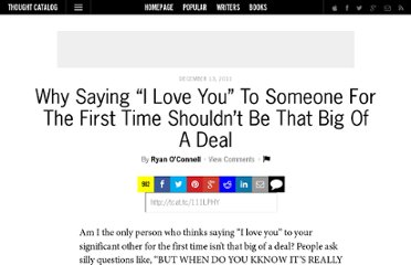 http://thoughtcatalog.com/2011/saying-i-love-you-to-someone-isnt-that-big-of-a-deal/