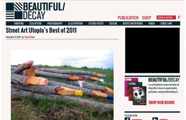 http://beautifuldecay.com/2011/12/13/street-art-utopias-best-of-2011/