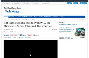 http://www.smh.com.au/technology/technology-news/bill-gates-speaks-out-in-sydney--on-microsoft-steve-jobs-and-the-weather-20111215-1owak.html