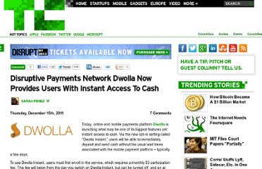 http://techcrunch.com/2011/12/15/disruptive-payments-network-dwolla-now-provides-users-with-instant-access-to-cash/