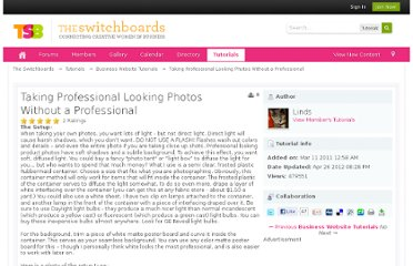 http://community.theswitchboards.com/tutorials/article/8-taking-professional-looking-photos-without-a-professional/
