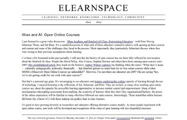 http://www.elearnspace.org/blog/2011/12/15/khan-and-ai-open-online-courses/