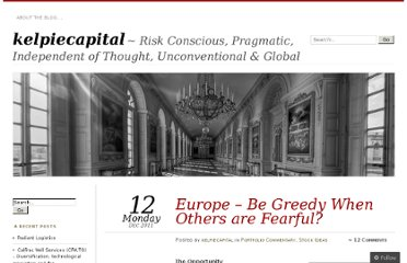 http://kelpie-capital.com/2011/12/12/europe-be-greedy-when-others-are-fearful/