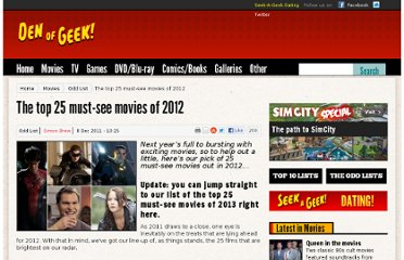 http://www.denofgeek.com/movies/1161014/the_top_25_mustsee_movies_of_2012.html