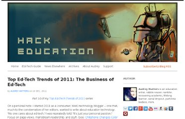 http://www.hackeducation.com/2011/12/16/top-ed-tech-trends-of-2011-the-business-of-ed-tech/