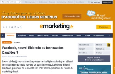 http://www.e-marketing.fr/Breves/Facebook-nouvel-Eldorado-ou-tonneau-des-Danaides--43256.htm