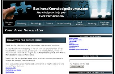 http://businessknowledgesource.com/subscribeoptinrequest.html?Contact0Email=tomhuckabee%40gmail.com&infusion_name=Opt-in+Business+Management&infusion_xid=2442408457487997b37000c483ca1fc5&infusion_type=CustomFormWeb&Submit=I+want+to+build+my+business%2C+sign+me+up%21&Contact0FirstName=Tom&contactId=174168