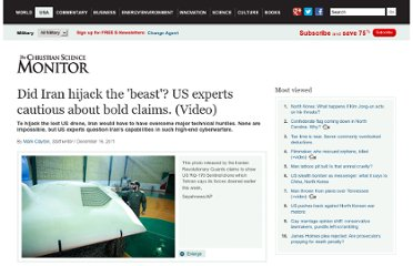 http://www.csmonitor.com/USA/Military/2011/1216/Did-Iran-hijack-the-beast-US-experts-cautious-about-bold-claims.-Video