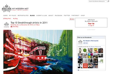 http://www.mymodernmet.com/profiles/blogs/top-10-breakthrough-artists-in-2011