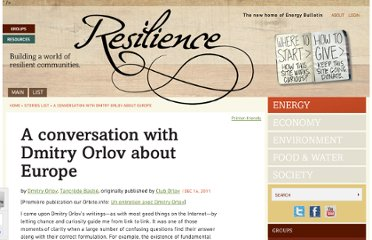 http://www.energybulletin.net/stories/2011-12-16/conversation-dmitry-orlov-about-europe