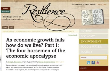 http://www.energybulletin.net/stories/2011-12-15/economic-growth-fails-how-do-we-live-part-i-four-horsemen-economic-apocalypse