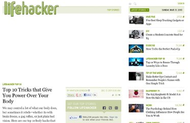 http://lifehacker.com/5869010/top-10-tricks-that-give-you-power-over-your-body