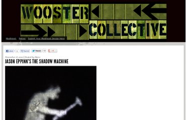 http://www.woostercollective.com/post/jason-eppinks-the-shadow-machine