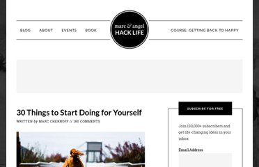 http://www.marcandangel.com/2011/12/18/30-things-to-start-doing-for-yourself/