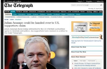 http://www.telegraph.co.uk/news/politics/8964279/Julian-Assange-could-be-handed-over-to-US-supporters-claim.html