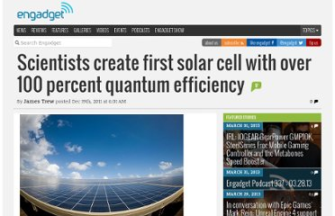 http://www.engadget.com/2011/12/19/scientists-create-first-solar-cell-with-over-100-percent-quantum/