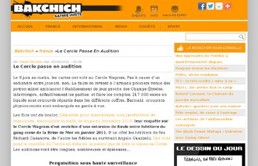 http://www.bakchich.info/france/2011/09/06/le-cercle-passe-en-audition-59593