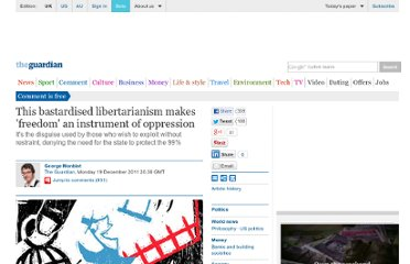 http://www.guardian.co.uk/commentisfree/2011/dec/19/bastardised-libertarianism-makes-freedom-oppression