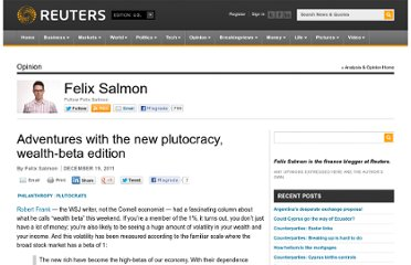 http://blogs.reuters.com/felix-salmon/2011/12/19/adventures-with-the-new-plutocracy-wealth-beta-edition/
