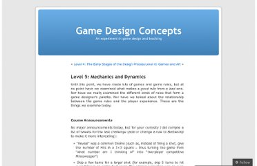 http://gamedesignconcepts.wordpress.com/2009/07/13/level-5-mechanics-and-dynamics/