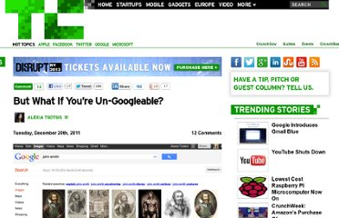 http://techcrunch.com/2011/12/20/but-what-if-youre-un-googleable/