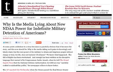 http://www.truth-out.org/why-media-lying-about-new-ndaa-power-indefinite-military-detention-americans/1324397022