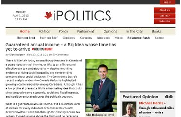 http://www.ipolitics.ca/2011/12/20/guaranteed-annual-income-a-big-idea-whose-time-has-yet-to-arrive/