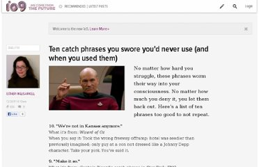 http://io9.com/5869746/ten-catch-phrases-you-swore-youd-never-use-and-when-you-used-them