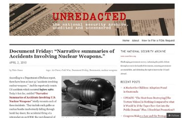 http://nsarchive.wordpress.com/2010/04/02/document-friday-narrative-summaries-of-accidents-involving-nuclear-weapons/